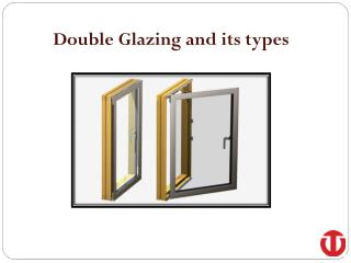 Double Glazing and its types