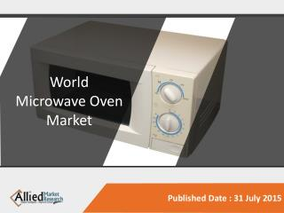 World Microwave Oven Market - Opportunities and Forecasts, 2014 - 2020