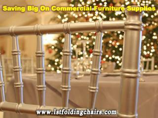 Saving Big On Commercial Furniture Supplies - 1st folding chairs Larry