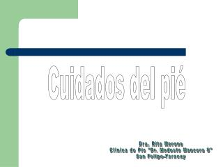 Dra. Rita Moreno Clinica de Pie Dr. Modesto Mancera S San Felipe-Yaracuy