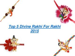 Top 5 Divine Rakhi For Rakhi 2015