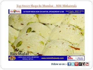 Top Sweet Shops In Mumbai - MM Mithaiwala