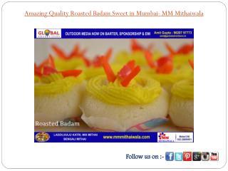 Amazing Quality Roasted Badam Sweet in Mumbai- MM Mithaiwala