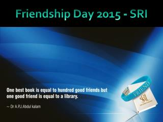 Friendship Day 2015 - SRI