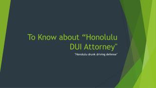 """""""drunk driving defense Honolulu"""""""