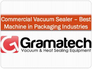 Commercial Vacuum Sealer – Best Machine in Packaging Industries