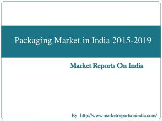 Packaging Market in India 2015-2019