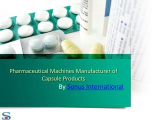 Capsule Products Machines Manufacturer