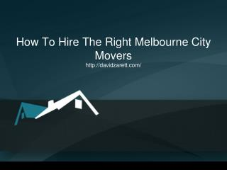 How To Hire The Right Melbourne City Movers
