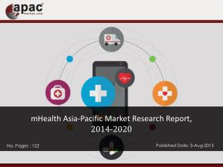 mHealth Asia-Pacific Market Research Report, 2014 - 2020