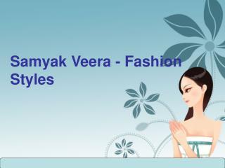 Samyak Veera- Fashion Styles