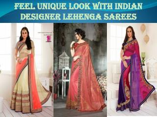 Feel Unique Look With Indian designer Lehenga sarees