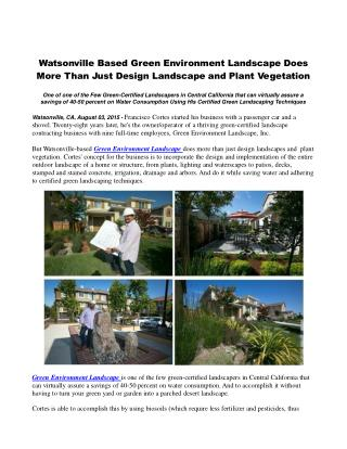 Watsonville Based Green Environment Landscape Does More Than Just Design Landscape and Plant Vegetation