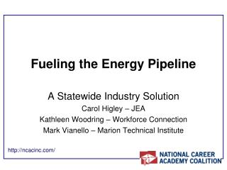Fueling the Energy Pipeline A Statewide Industry Solution