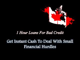 1 Hour Loans For Bad Credit: Immediate Relief From Bad Credit Situation