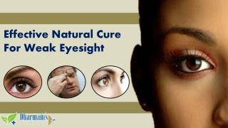 Effective Natural Cure For Weak Eyesight