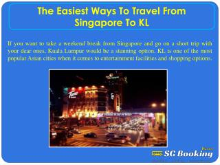 The easiest ways to travel from Singapore to KL