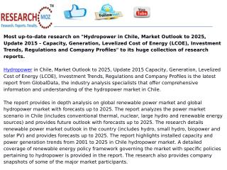 Hydropower in Chile, Market Outlook to 2025, Update 2015 - Capacity, Generation, Levelized Cost of Energy (LCOE), Invest