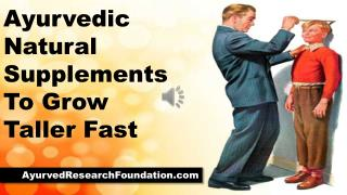 Ayurvedic Natural Supplements To Grow Taller Fast