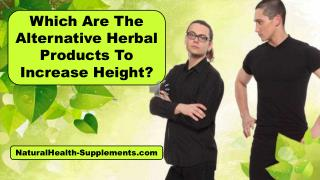 Which Are The Alternative Herbal Products To Increase Height?