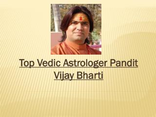 Best and Experienced Vedic Astrologer Pandit Vijay Bharti