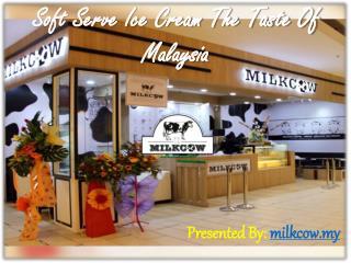 Soft Serve Ice Cream The Taste Of Malaysia