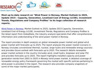 Wind Power in Norway, Market Outlook to 2025, Update 2015 - Capacity, Generation, Levelized Cost of Energy (LCOE), Inves