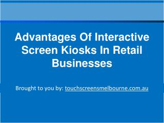Advantages Of Interactive Screen Kiosks In Retail Businesses