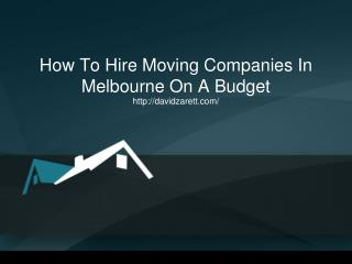How To Hire Moving Companies In Melbourne On A Budget
