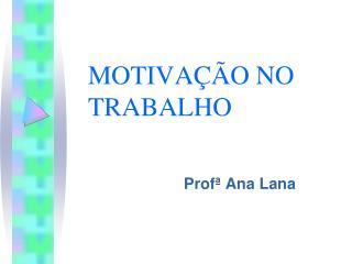 MOTIVA  O NO TRABALHO