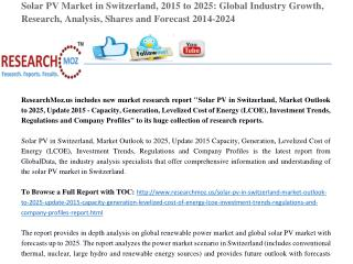 Solar PV in Switzerland, Market Outlook to 2025, Update 2015 - Capacity, Generation, Levelized Cost of Energy (LCOE), In