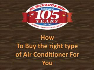 How To Buy the right type of Air Conditioner For You