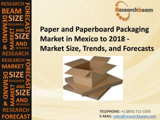 Paper and Paperboard Packaging Market in Mexico to 2018 - Market Size, Trends, and Forecasts