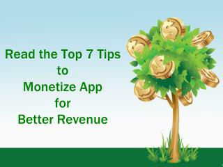 Read the Top 7 Tips to Monetize Your App for Better Revenue