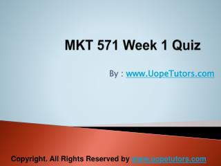 MKT 571 Week 1 Quiz UOP New Tutorials
