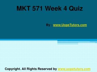 MKT 571 Week 4 Quiz UOP New Tutorials