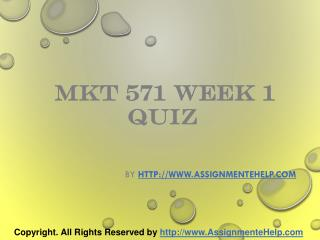 MKT 571 Week 1 Quiz Complete Assignment Help
