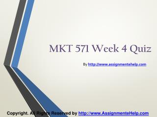 MKT 571 Week 4 Quiz Complete Assignment Help