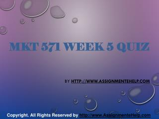MKT 571 Week 5 Quiz Complete Assignment Help