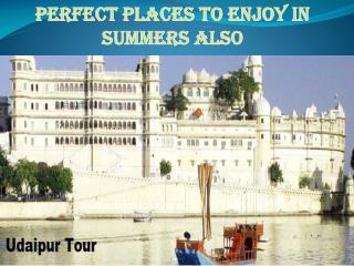 Perfect Places To Enjoy In Summers Also