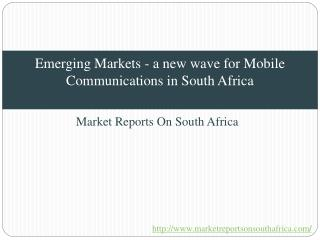 Emerging Markets - a new wave for Mobile Communications in South Africa