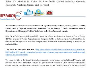 Solar PV Market in Chile, 2015 to 2025: Global Industry Growth, Research, Analysis, Shares and Forecast