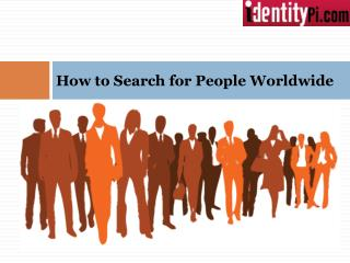 How to Search for People Worldwide