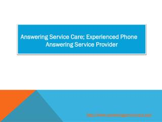 Answering Service Care; Experienced Phone Answering Service Provider