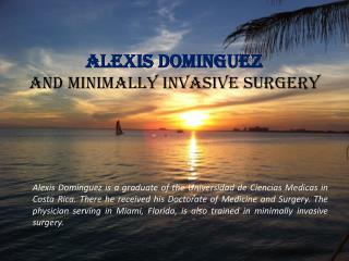 Alexis Dominguez and Minimally Invasive Surgery