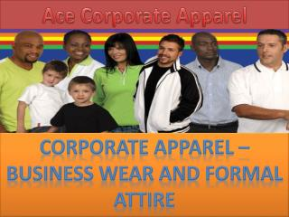 CORPORATE APPAREL � Business Wear & Formal Attire