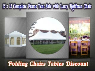 Larry Hoffman Chair Sale 15 x 15 Complete Frame Tent