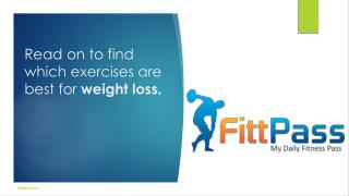 Read on to find which exercises are best for weight loss