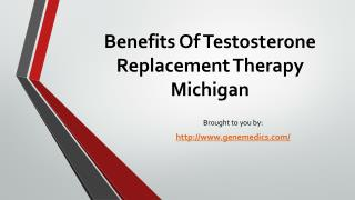 Benefits Of Testosterone Replacement Therapy Michigan