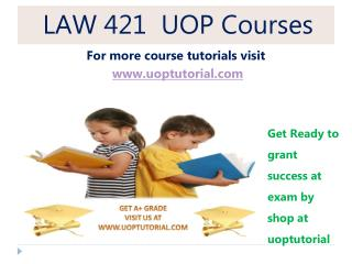 LAW 421 UOP Tutorial Courses/ Uoptutorial